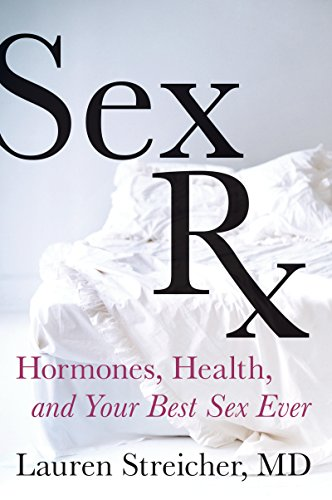 #1 Bestseller in General Women's Health!  Sex Rx: Hormones, Health, and Your Best Sex Ever by leading women's sexual health expert, Lauren Streicher
