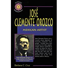 Jose Clemente Orozco: Mexican Artist (Hispanic Biographies) by Barbara Cruz (1998-08-03)