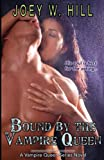 Bound by the Vampire Queen: A Vampire Queen Series Novel (Volume 8)