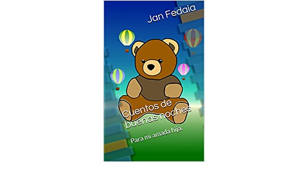 Cuentos de buenas noches: Para mi amada hija. (Spanish Edition) - Kindle edition by Jan Fedaia. Children Kindle eBooks @ Amazon.com.