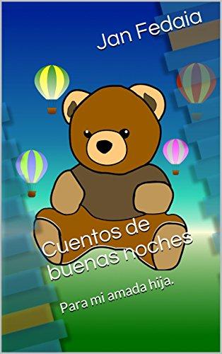 Cuentos de buenas noches: Para mi amada hija. (Spanish Edition) by [