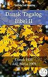 Dansk Tagalog Bibel II: Dansk 1931 - Ang Biblia
