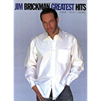 Jim Brickman: Greatest Hits: For Intermediate to Late Intermediate Piano book cover