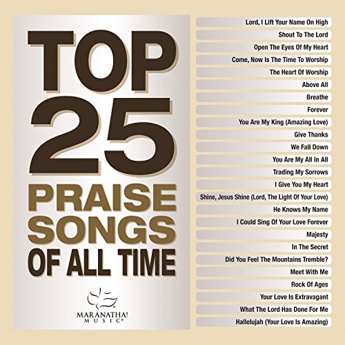top 25 praise songs of all time by various artists on amazon music