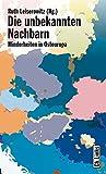 Die unbekannten Nachbarn. Minderheiten in Osteuropa