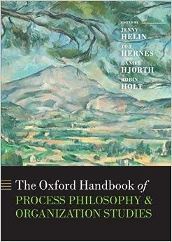 Book The Oxford Handbook of Process Philosophy and Organization Studies (Oxford Handbooks) by Jenny Helin (2016-02-10)