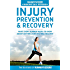 Runner's World Essential Guides: Injury Prevention & Recovery:What Every Runner Needs to Know About Getting (and Staying) Healthy