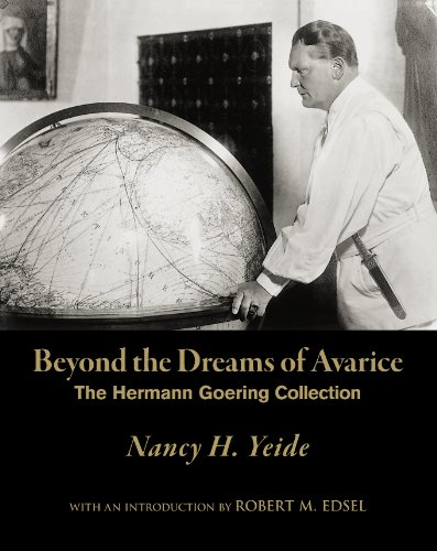 Beyond the Dreams of Avarice: The Hermann Goering Collection