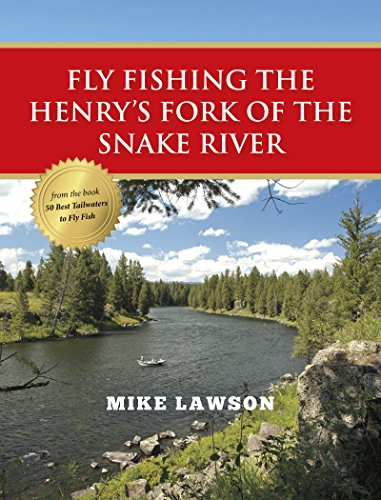 (Fly Fishing the Henry's Fork of the Snake River)
