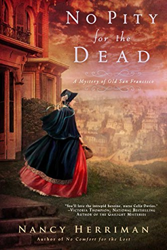 (No Pity For the Dead (A Mystery of Old San Francisco))