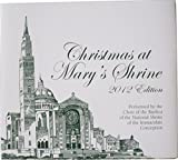 Christmas At Mary's Shrine 2012 Edition - Choir of the Basilica of the National Shrine of the Immaculate Conception [Cd]