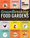 vertical vegetables and fruit - Groundbreaking Food Gardens: 73 Plans That Will Change the Way You Grow Your Garden