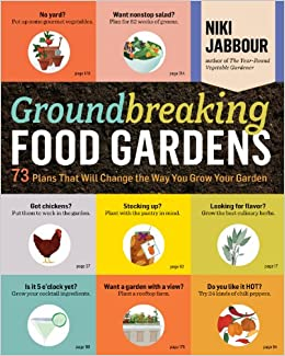 Groundbreaking Food Gardens 73 Plans That Will Change the Way You