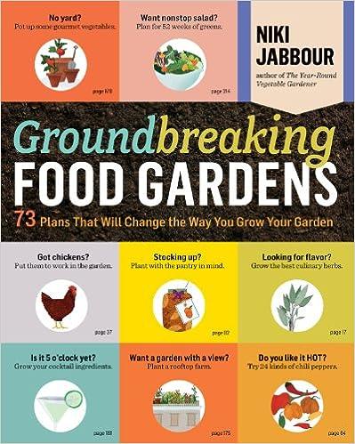 Groundbreaking Food Gardens: 73 Plans That Will Change the Way You Grow Your Garden ISBN-13 9781612120614
