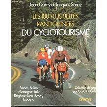 Les 100 plus belles randonnées du cyclotourisme : France, Suisse, Allemagne, Italie, Belgique, Luxembourg, Espagne
