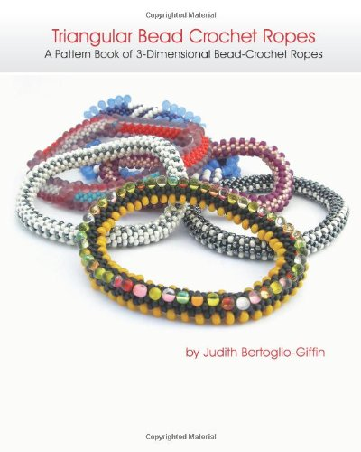 Triangular Bead Crochet Ropes A Pattern Book Of 3 Dimensional Bead