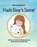 Hado Bear's Secret (A Hado Bear Book) (Volume 1)