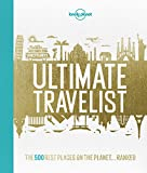 Lonely Planet's Ultimate Travelist 1st Ed.: The 500 Best Experiences on the Planet - Ranked