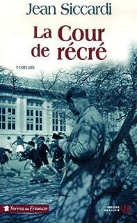 La cour de récré : roman, Siccardi, Jean