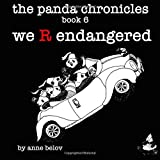 The Panda Chronicles Book 6: We R Endangered (Volume 6)