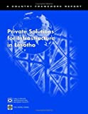 Private Solutions for Infrastructure in Lesotho, World Bank Staff, 0821362054
