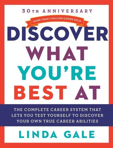 By Linda Gale - Discover What You're Best At: Revised for the 21St Century (Revised for the 21st century ed) (7.11.1998) (The Best Career Test)