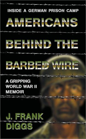 Americans Behind the Barbed Wire: World War II:  Inside a German POW Camp pdf