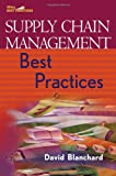 Supply Chain Management Best Practices, David Blanchard, 047178141X