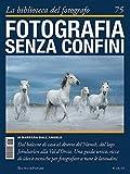 FOTOGRAFIA SENZA CONFINI - La biblioteca del fotografo 75