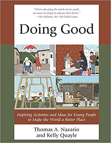 Doing Good: Inspiring Activities and Ideas for Young People to Make the World a Better Place: Amazon.es: Thomas Nazario, Kelly Quayle: Libros en idiomas ...