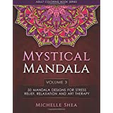 The Mystical Mandala Coloring Book: 50 Mandala Designs For Stress Relief, Relaxation and Art Therapy (Adult Coloring...