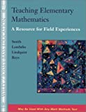 Teaching Elementary Mathematics: A Resource forField Experiences