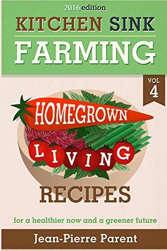 Amazon.com: Kitchen Sink Farming Volume 4: Recipes: Home Grown ...