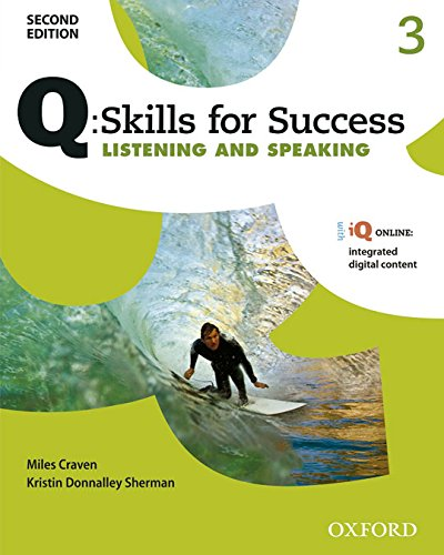 Q: Skills for Success 2E Listening and Speaking Level 3 Student Book (Q Skills for Success, Level 3)