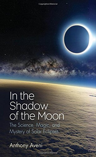 in-the-shadow-of-the-moon-the-science-magic-and-mystery-of-solar-eclipses