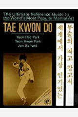 Tae Kwon Do: The Ultimate Reference Guide to the World's Most Popular Martial Art Paperback