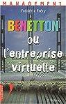 Benetton ou l'entreprise virtuelle. 2ème édition par Fréry