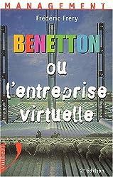 Benetton ou l'entreprise virtuelle. 2ème édition