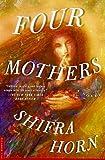 Four Mothers, Shifra Horn, 0312263236