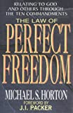 Law of Perfect Freedom: Relating to God and Others Through the Ten Commandments