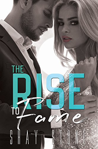 The Rise To Fame The Fame Series Book 1 Kindle Edition By Shay