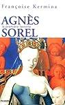 Agnès Sorel : La première favorite par Kermina