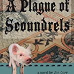 A Plague of Scoundrels | Jon Cory