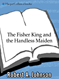 The Fisher King and the Handless Maiden: Understanding the Wounded Feeling Functi