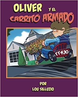 Oliver y el Carrito Armado (Spanish Edition): Lou Silluzio, Salvatore La Vattiata: 9780994483775: Amazon.com: Books