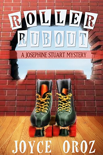 Roller Rubout: A Josephine Stuart Mystery (The Josephine Stuart Mystery Series Book 6)