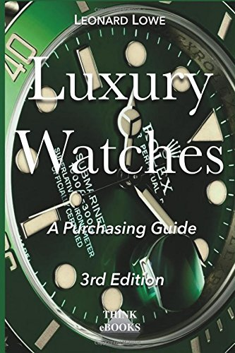 Luxury Watches: A Purchasing Guide: Volume 1 by Leonard Lowe (2015-04-28)