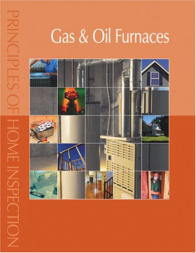 - Principles of Home Inspection:  Gas & Oil Furnaces