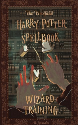 The Unofficial Harry Potter Spellbook: Wizard Training: Black and White Version