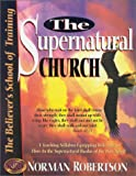 The Supernatural Church, Norman Robertson, 0963689800